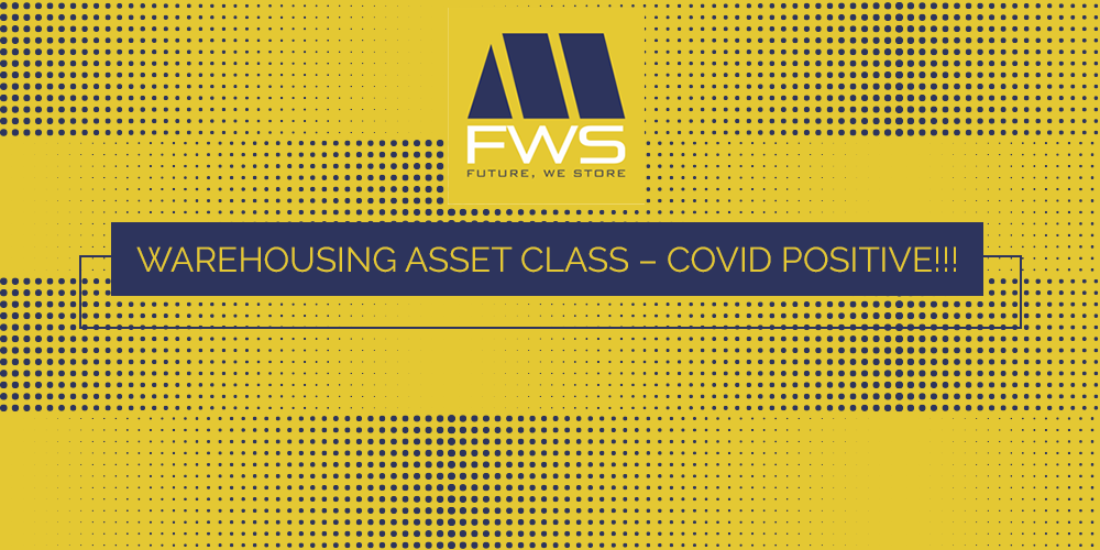 Warehousing Asset Class – COVID Positive!!!